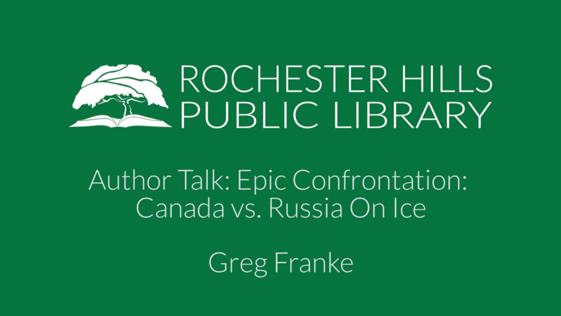 "Author Talk: ""Epic Confrontation: Canada vs. Russia On Ice"" with Greg Franke"