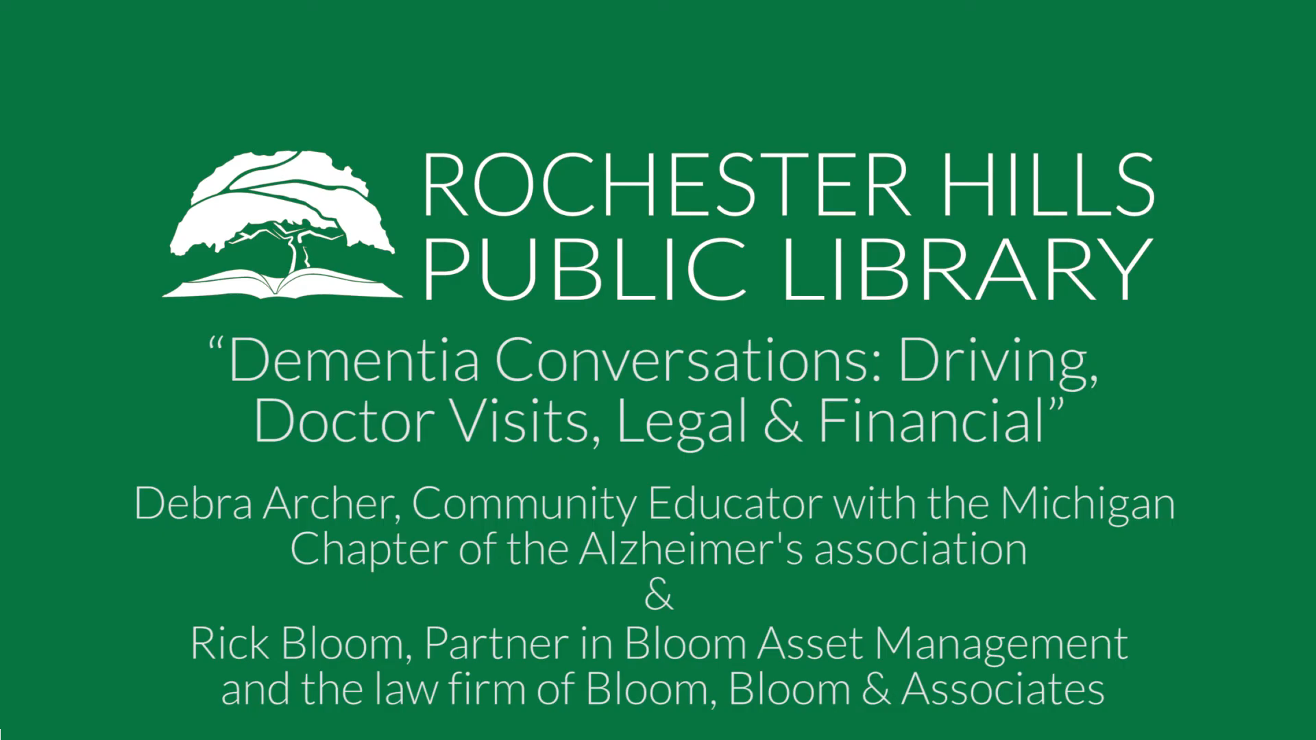 Dementia Conversations: Driving, Doctor Visits, Legal & Financial, Presented By Rick Bloom, J.D., CPA, Sept 17, 2020